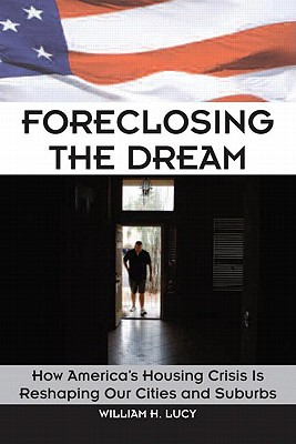 Foreclosing the Dream By Lucy, William H.
